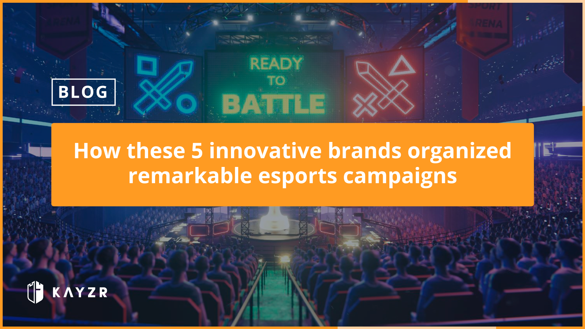 How these 5 innovative brands organized remarkable esports campaigns